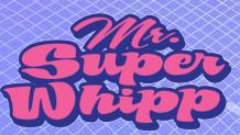 Mr Super Whipp